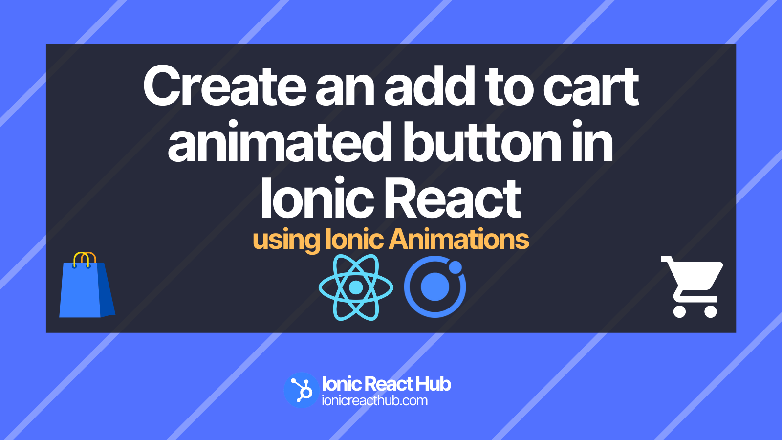 Simple and effective way to create an add to cart animated button in Ionic React with Ionic Animations.